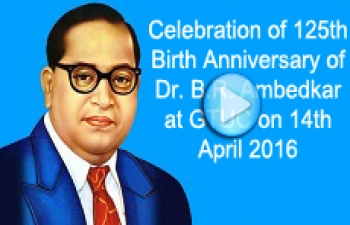 Celebration of 125th Birth Anniversary of Dr. B.R. Ambedkar at GTUC on 14th April 2016